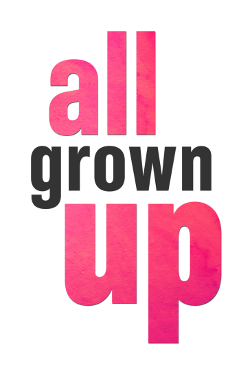 All Grown Up Title